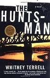 The Huntsman, Whitney Terrell, 0142001317