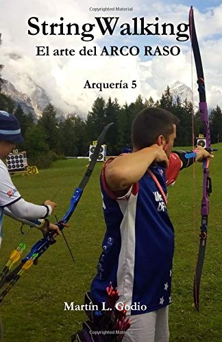 StringWalking El arte del ARCO RASO (Arqueria) (Volume 5)  [Godio, Martin] (Tapa Blanda)