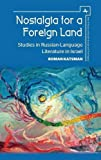 img - for Nostalgia for a Foreign Land: Studies in Russian-Language Literature in Israel (Jews of Russia & Eastern Europe and Their Legacy) book / textbook / text book