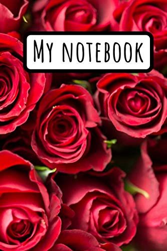 (My Notebook: Red Flower Rose Journal To Write In - Lined Gardening Garden Notebook -  Floral Composition)