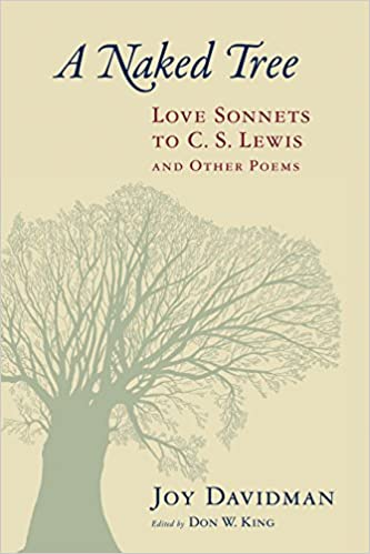 A Naked Tree Love Sonnets To C S Lewis And Other Poems Joy