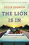 img - for The Lion Is In: A Novel book / textbook / text book