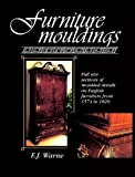 img - for Furniture Mouldings: Full Size Sections of Moulded Details on English Furniture from 1574 to 1820 by E.J.D. Warne (1995-07-01) book / textbook / text book