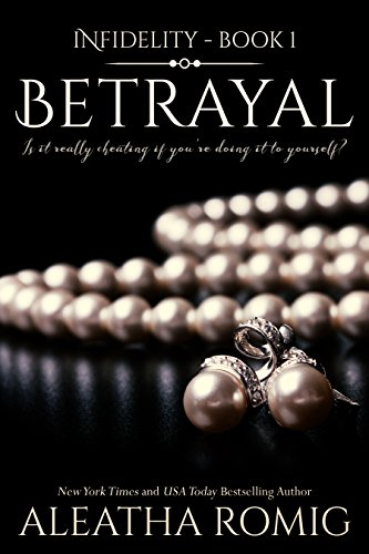 Betrayal (Infidelity Book 1) (Best Erotic Romance Authors)