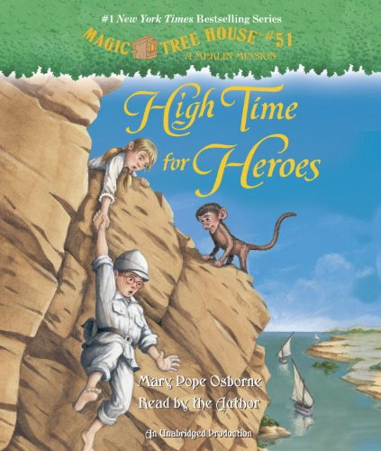"""High Time For Heroes - Book #23 of the Magic Tree House """"Merlin Missions"""""""