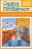 Creative Capacity Development : Learning to Adapt in Development Practice, Pearson, Jenny, 1565493303