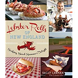 Lobster Rolls of New England:: Seeking Sweet Summer Delight (American Palate)