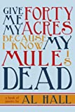 img - for Give Me My Forty Acres Because I Know My Mule Is Dead: A Book of Poems book / textbook / text book