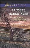 Rancher Under Fire: A Riveting Western Suspense (Love Inspired Suspense)