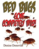 Bed Bugs Gone Completely Wild!, Denise Donovan, 1477452052