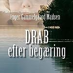 Drab efter begæring (Rolando Benito 2) | Inger Gammelgaard Madsen