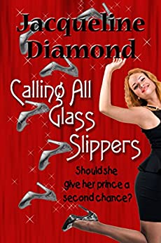 Calling All Glass Slippers by [Diamond, Jacqueline]
