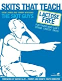 Skits That Teach: Lactose Free for Those Who Can't Stand Cheesy Skits (Youth Specialties (Paperback))