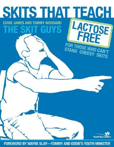 Skits That Teach: Lactose Free for Those Who Can't Stand Cheesy Skits (Youth Specialties (Paperback)) by HarperCollins Christian Pub.