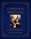 Compendium of the Miraculous: An Encyclopedia of