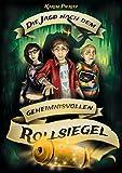 Die Jagd nach dem geheimnisvollen Rollsiegel: Abenteuer-Jugendbuch für coole Jungen und abenteuerlustige Mädchen
