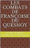 Les combats de Françoise du Quesnoy (French Edition)