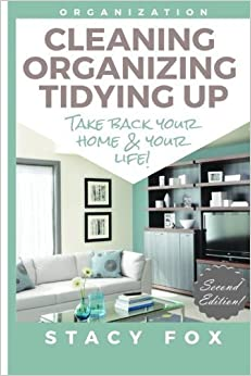 Book Organization: Cleaning, Organizing, Tidying Up - Take Back Your Home and Your Life! by Stacy Fox (2015-05-21)