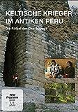 Hans Giffhorn: Keltische Krieger im antiken Peru - die Rätsel der Chachapoya