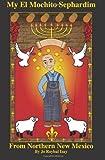 My el Mochito Sephardim, Jo Roybal Izay, 1439261938