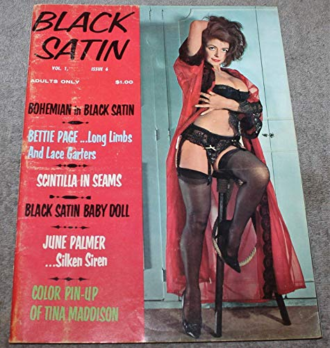 Black Satin Magazine August 1963, Vol. 1, Issue 6 ( Lots of Cheesecake Parade of Near Nude Women ) Adult Entertainment, Cover Girl Charlene Renoir   in Red & Black with Garter Belt & Hose on Cover on Stool,  Bohemian in Black Satin, Baby Doll, Tall Rave