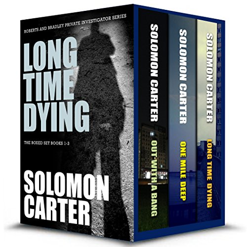 Long Time Dying - Private Investigator Crime Thriller Series Boxed Set  - books 1-3 (Long Time Dying Boxed Sets Book 1)
