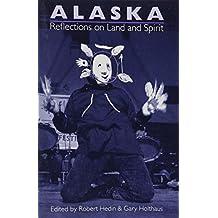 Alaska: Reflections on Land and Spirit