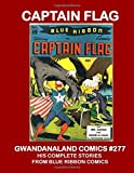 img - for Captain Flag: Gwandanaland Comics #277 -- His Complete Stories From Blue Ribbon Comics book / textbook / text book
