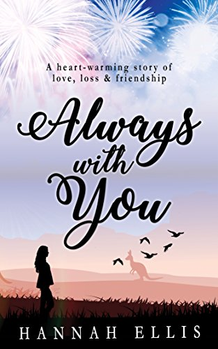 Always With You: A heart-warming story of love, loss & friendship