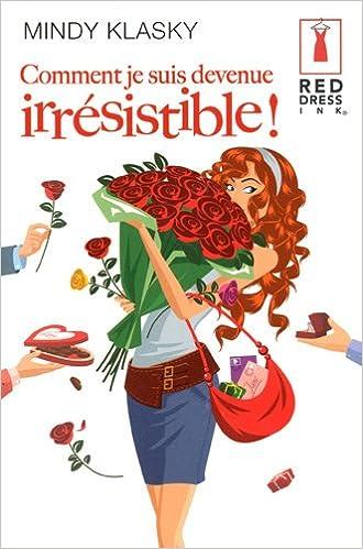 Amazon.fr - Comment Je Suis Devenue Irrésistible ! - Mindy Klasky ...