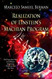 Realization of Einstein's Machian Program, Marcelo Samuel Berman, 161942164X
