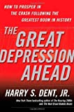 img - for The Great Depression Ahead: How to Prosper in the Crash Following the Greatest Boom in History by Harry S. Dent (2009-01-06) book / textbook / text book