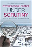 img - for Psychological Science Under Scrutiny: Recent Challenges and Proposed Solutions book / textbook / text book