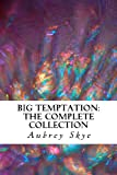 Big Temptation: the Complete Collection, Aubrey Skye, 1492925098