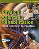 Physical Agents in Rehabilitation - Text with Electrical Stimulation, Ultrasound and Laser Light Handbook Package : From Research to Practice, Cameron, Michelle H., 1416032509