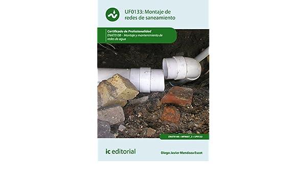 Amazon.com: Montaje de redes de saneamiento. ENAT0108 (Ontaje Y Mantenimiento De Redes De Agu) (Spanish Edition) eBook: Diego Javier Mendoza Escot: Kindle ...