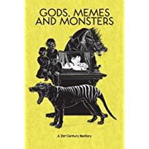 Gods, Memes and Monsters: A 21st Century Bestiary