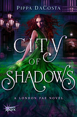 City of Shadows (London Fae, #2) - Pippa DaCosta