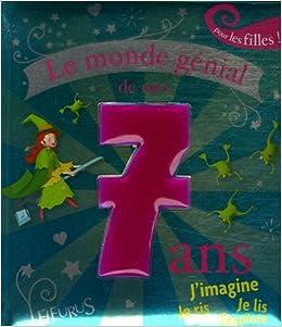Amazon Fr Le Monde Genial De Mes 7 Ans Pour Les Filles