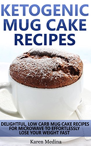 Ketogenic Diet Ketogenic Mug Cake Recipes Low Carb Mug Cake