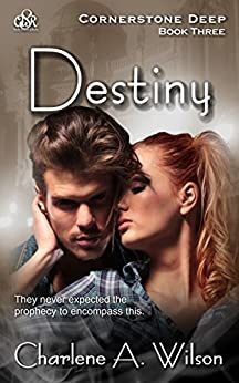 Destiny: A sensual fantasy romance (Cornerstone Deep Book 3) (English Edition) de [Wilson, Charlene A.]