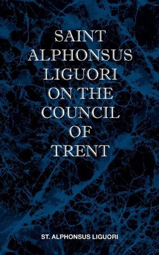St Alphonsus Liguori on the Council of Trent