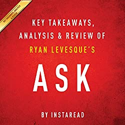 Ask, by Ryan Levesque: Key Takeaways, Analysis & Review