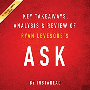 Ask, by Ryan Levesque: Key Takeaways, Analysis & Review Hörbuch