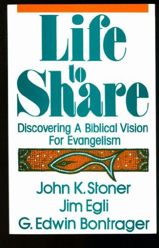 Life to Share: Discovering A Biblical Vision For Evangelism