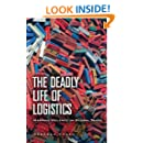 The Deadly Life of Logistics: Mapping Violence in Global Trade