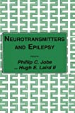 Neurotransmitters and Epilepsy, Phillip C. Jobe and Hugh E. Laird II, 1475759827