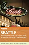 Seattle - Fodor's, Fodor's Travel Publications, Inc. Staff, 1400004942