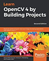 Learn OpenCV 4 by Building Projects, 2nd Edition Front Cover