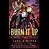 Burn It Up: A Desert Dogs Novel (Desert Dogs Series Book 3)